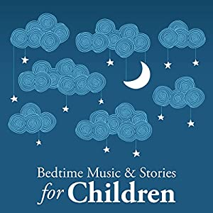 Bedtime Music and Stories for Children Audiobook