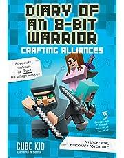 Diary of an 8-Bit Warrior: Crafting Alliances: An Unofficial Minecraft Adventure (Volume 3)