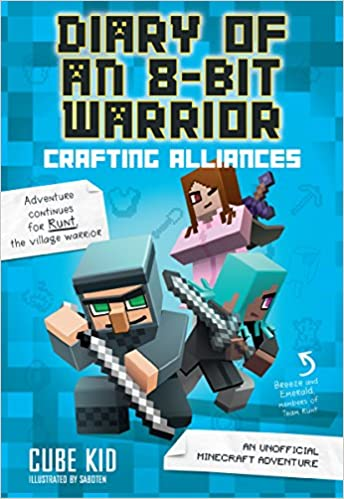 Diary of an 8-Bit Warrior: Crafting Alliances (Book 3 8-Bit ...