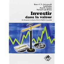 Investir Dans la Valeur: de Benjamin Graham a Warren Buffett