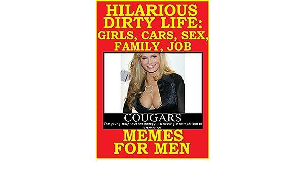 Amazoncom Memes Hilarious Dirty Life Sex Cars Girls Sports