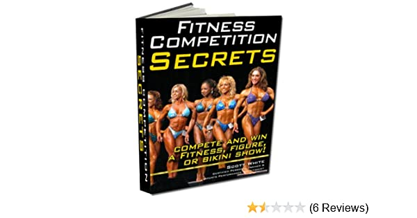 Amazon.com: Everything You Must Know to Win a Fitness, Bikini, Figure Competition: If you want to learn the basics and know how to eat, sleep, train, ...