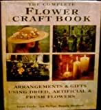 The Complete Flower Craft Book, Susan Conder and Sue Phillips, 0891345396