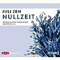 Nullzeit Hörspiel von Juli Zeh Gesprochen von: Johann von Bülow, Frederike Kempter, Jörg Hartmann