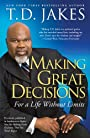 Making Great Decisions: For a Life Without Limits