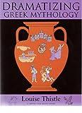 Dramatizing Greek Mythology (Young Actor Series)