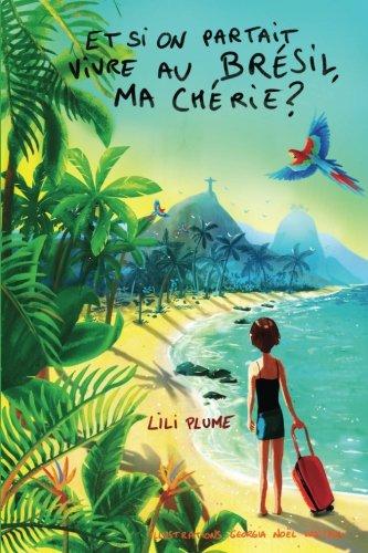 Et si on partait vivre au Bresil, ma cherie ? (version couleur de luxe) (French Edition)