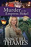 img - for Murder at the Empress Hotel: A Jillian Bradley Mystery (Volume 10) book / textbook / text book