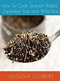 How To Cook Spanish Paella, Japanese Rice and Wild Rice