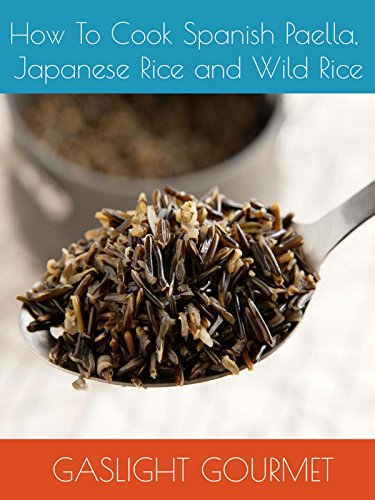 How To Cook Spanish Paella, Japanese Rice and Wild Rice by