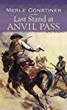Last Stand at Anvil Pass, Merle Constiner, 161173892X