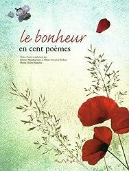 Le Bonheur en 100 poèmes