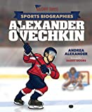 Sports Biographies: Alexander Ovechkin