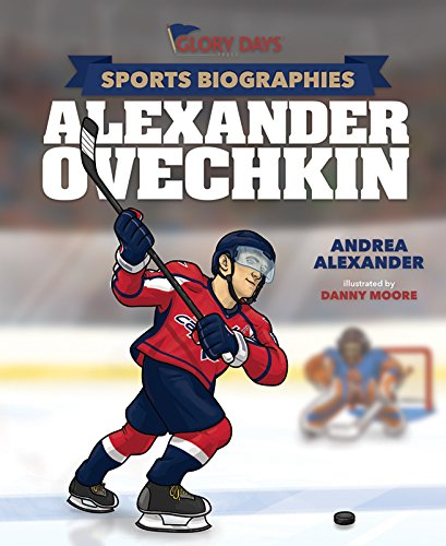 Sports Biographies: Alexander Ovechkin
