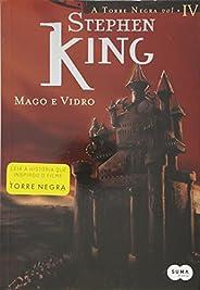 Mago E Vidro - Série Torre Negra, Volume 4