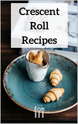 Crescent Roll Recipes by [Stevens, Liz]
