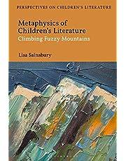 Metaphysics of Children's Literature: Climbing Fuzzy Mountains