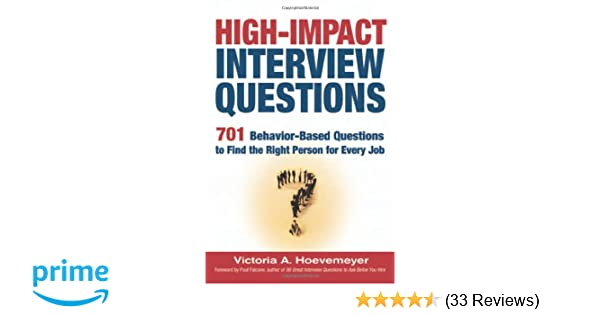 High Impact Interview Questions 701 Behavior Based Questions To