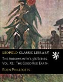The Arrowsmith's 3/6 Series. Vol. XLI. The Good Red Earth