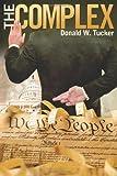 The Complex, Donald W. Tucker, 1457504707