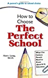 How to Choose the Perfect School, Mary Lang, 1412056403