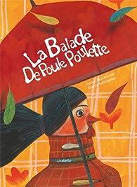 Balade de Poule-Poulette par France Quatromme