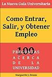 LA Nueva Guia Universitaria: Como Entrar, Salir, Y Obtener Empleo (Spanish Edition)