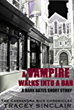 A Vampire Walks Into A Bar (Dark Dates Short Stories Book 1)
