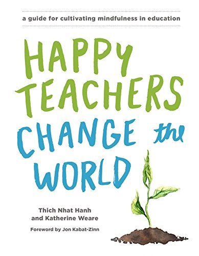 Happy Teachers Change the World: A Guide for Cultivating Mindfulness in Education cover