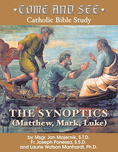 Come and See: The Synoptics (Come and See: Catholic Bible Study)