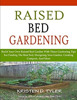 Raised Bed Gardening; Build Your Own Raised Bed Garden With These Gardening  Tips For Finding