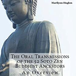 The Oral Transmissions of the 52 Soto Zen Buddhist Ancestors
