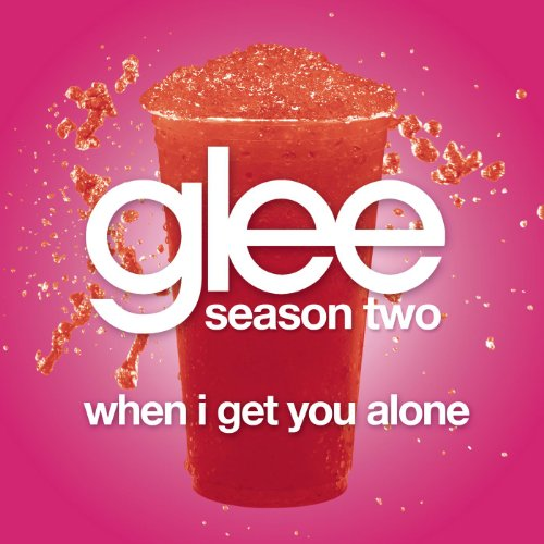 When I Get You Alone (Glee Cas...