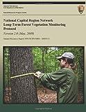 National Capital Region Network Long-Term Forest Vegetation Monitoring Protocol Version 2. 0, National Park Service, 1492944920