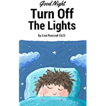 Good Night.: Turn Off The Lights. (I Love You...Bedtime stories children's books Book 7)