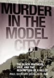 img - for Murder in the Model City: The Black Panthers, Yale, And the Redemption of a Killer book / textbook / text book
