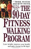 The 90-Day Fitness Walking Program