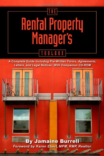 The Rental Property Manager's Toolbox: A Complete Guide Including Pre-Written Forms, Agreements, Letters, And Legal Notices: With Companion CD-ROM pdf