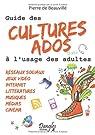 Guide des cultures ados à l'usage des adultes par Beauvillé