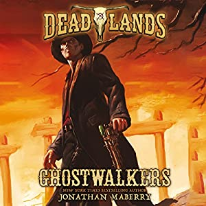 Deadlands: Ghostwalkers Audiobook