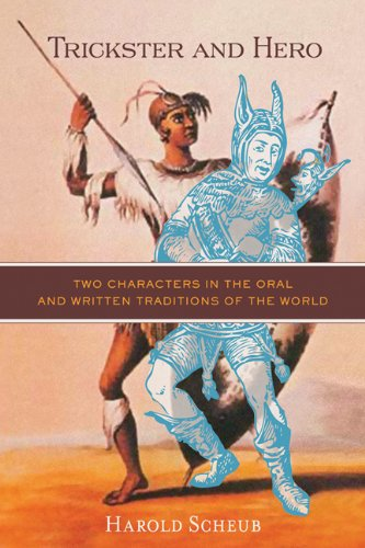 Trickster and Hero: Two Characters in the Oral and Written Traditions of the World