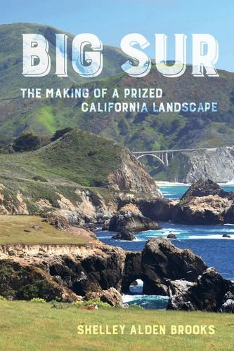 Big Sur: The Making of a Prized California - Collection Sur Big