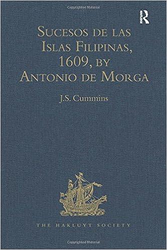 Sucesos de las Islas Filipinas, 1609, by Antonio de Morga Hakluyt Society Second