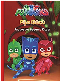 Pjmasks Pija Gücü Faaliyet Ve Boyama Kitabı Kolektif Amazoncom