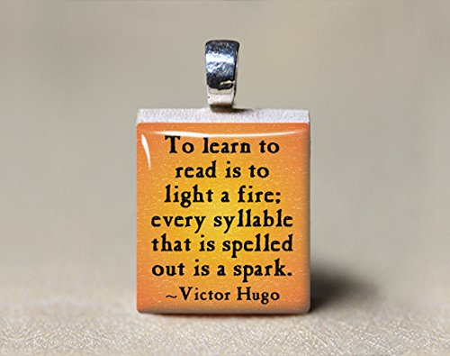 Victor Hugo Quote Scrabble Tile Pendant - To learn to read is to light a fire every syllable that is spelled out is a spark