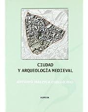 Ciudad y arqueologia medieval/ City and Medieval Archeology