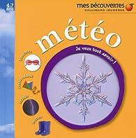 Météo : Je veux tout savoir ! par Gallimard Jeunesse