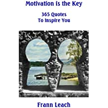 Motivation is the Key - 365 Quotes to Inspire You