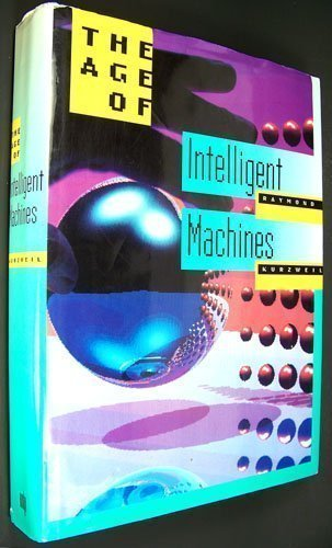The Age of Intelligent Machines Hardcover October 3, 1990