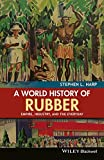 A World History of Rubber 1st Edition